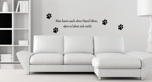 ohne Hund leben... Pfoten - Pfote Spruch - Wandtattoo Aufkleber 70x13cm B288-V (schwarz)